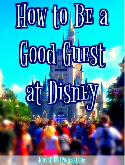 How to Be A Good Guest at Disney