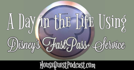 Using Disney's FastPass Plus