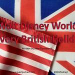 Walt Disney World Resort® ~ A Very British Holiday