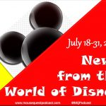 News From the World of Disney – July 18-31, 2015