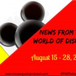 News from the World of Disney: August 15 – August 28