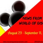 News From the World of Disney – August 29 – September 11