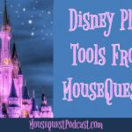 Disney Planning Tools From the MouseQuest