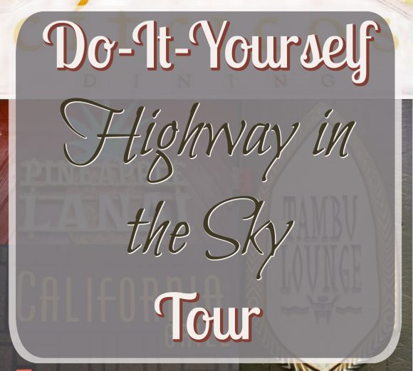 "Do-It-Yourself ""Highway in the Sky"" Tour"