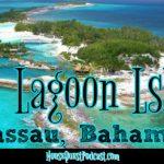 Blue Lagoon Island – Nassau, Bahamas