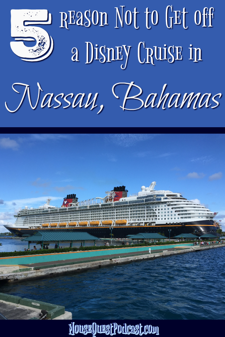 5 Reasons Not to get off Disney Cruise in Nassau