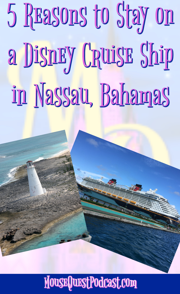 5 Reasons to Stay on a Disney Cruise in Nassau