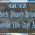 QUIZ: Which Disney Resort Should I Stay At?