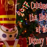 Celebrating the Holidays at Walt Disney World – 2017