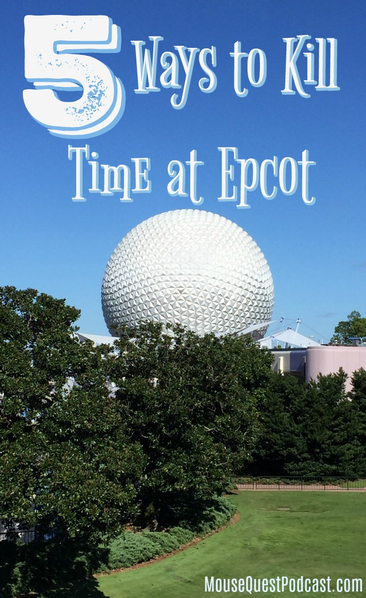 Kill Time at Epcot