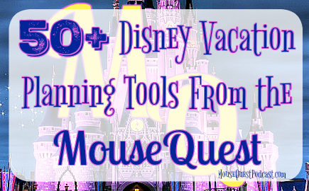 Disney Planning Tools From MouseQuest