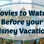 Movies to Watch Before Your Disney Vacation