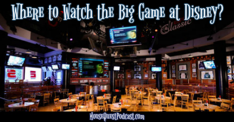 Where to watch the big game at Disney