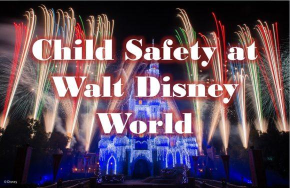 Child Safety While at Walt Disney World