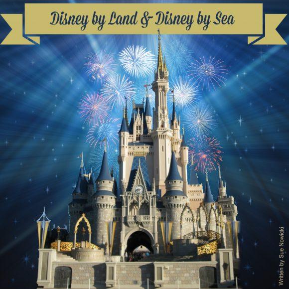 Disney by Land & Disney by Sea