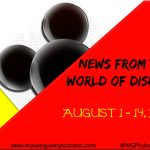 News From The World of Disney – August 1 – 14, 2015