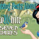 15 Surprising Facts About Snow White & The Seven Dwarfs