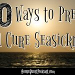 30 Ways to Prevent and Cure Seasickness