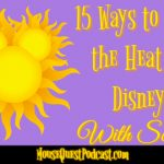 15 Ways to Beat the Heat at Disney and the Science