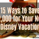 15 Ways to Save $2,000 for Your Next Disney Vacation
